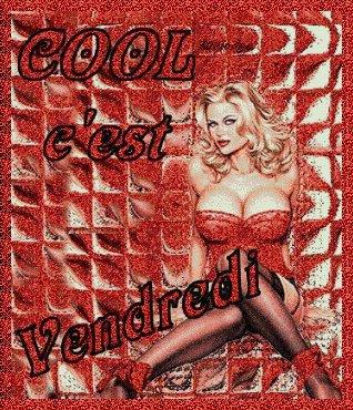 BON VENDREDI A VOUS TOUS ET TOUTES...COOL CE SOIR C LE WEEK END ! BISOUSS...!!!