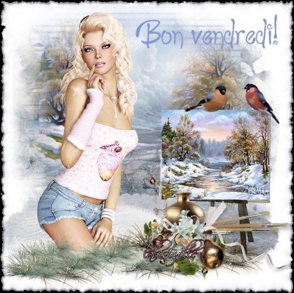 PASSEZ UN BON VENDREDI ET UNE BONNE FIN DE SEMAINE.... BISOUSSS....!!!!