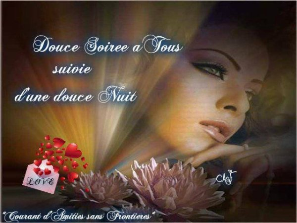 BONNE SOIREE A VOUS TOUS ET TOUTES SUIVIE D'UNE DOUCE NUIT !!! ET AVEC UN PEU DE RETARD LOL JE SOUHAITE UNE BONNE FETE AUX CATHERINE ET A CELLES QUI SONT CATHERINETTES CETTE ANNEE !!!  BISOUSSS ♥♥♥