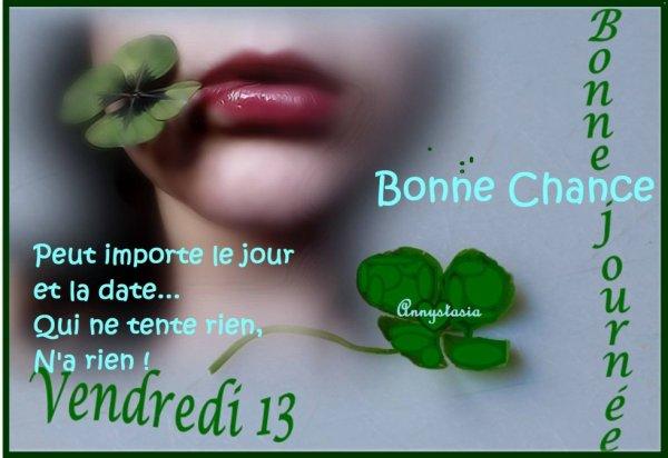 BONNE FIN DE VENDREDI... BON VENDREDI 13 !!!! N'OUBLIEZ PAS DE JOUER AU LOTO OU DE PRENDRE DES JEUX DE GRATTAGE  !!!! BISOUS MES AMI(E)S..... ♥♥♥