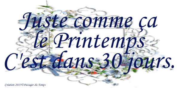 LE PRINTEMPS APPROCHE...DANS 30 JOURS !!!! YES.... !!! ;)