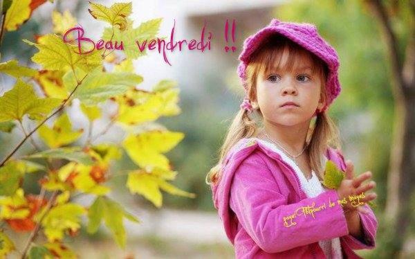 BON VENDREDI APRES-MIDI.... BONNE FIN DE SEMAINE A VOUS TOUS ET TOUTES !!! LE WEEK END APPROCHE !!!  BISOUSSS..... ♥♥♥