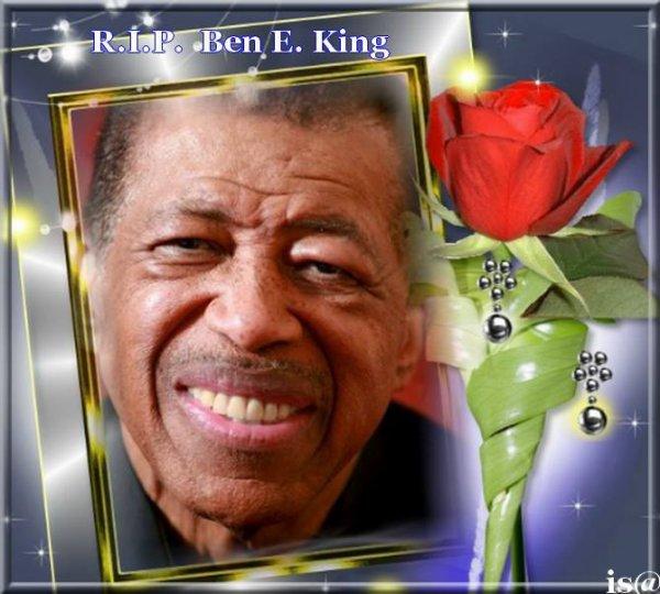 HOMMAGE A BEN E. KING Décédé ya quelques jours....  RIP MR BEN E. KING !  (l)