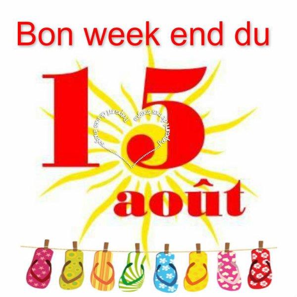 BON SAMEDI APRES-MIDI  A VOUS TOUS ET TOUTES ET BON WEEK END DU 15 AOUT !!!! BISOUS MES AMI(E)S.... ♥♥♥
