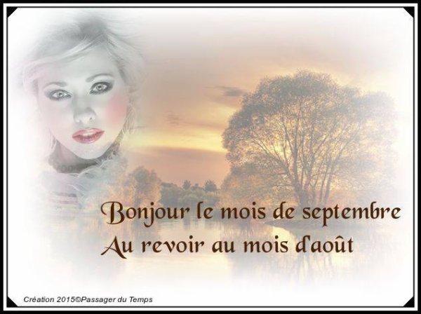 BYE BYE AOUT....BONJOUR SEPTEMBRE !!!! AVEC LA RENTREE DES CLASSES...LES VENDANGES...L'AUTOMNE ETC.... ;)