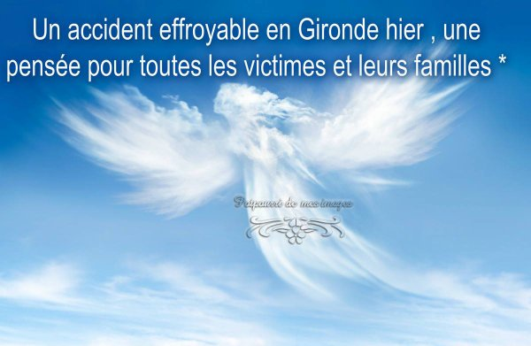 UNE PENSEE EMUE POUR TOUTES LES VICTIMES DE L'ACCIDENT EN GIRONDE ENTRE UN CAR ET UN CAMION ....