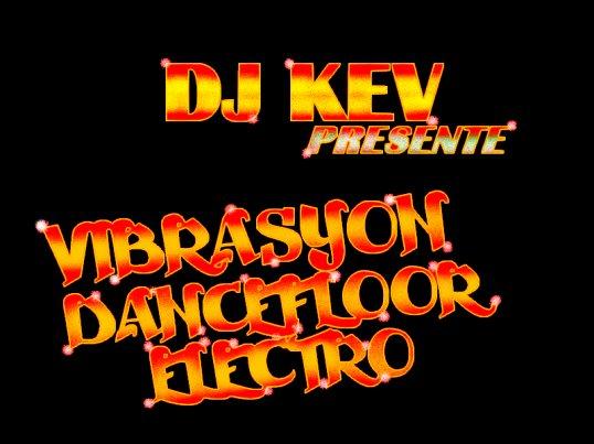 ----//DJ KEV PRESENTE VIBRASYION DANCEFLOOR//-----