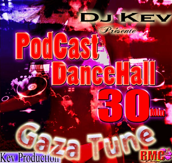 PODCAST 100% DANCEHALL-GAZA TUNE (bonus kuduro)