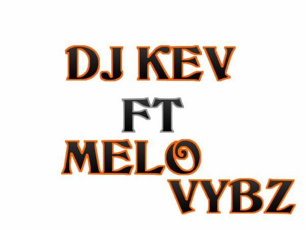 DJ KEV FT MELO VYBZ VRS MAXIIII Si La Route (2012)