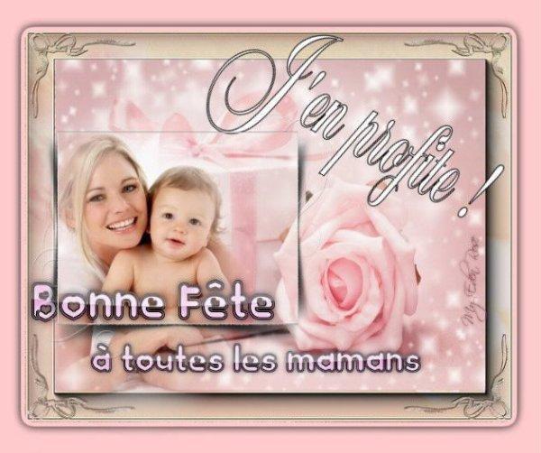 Bonne Fête à toutes mes amies et à toutes les Maman