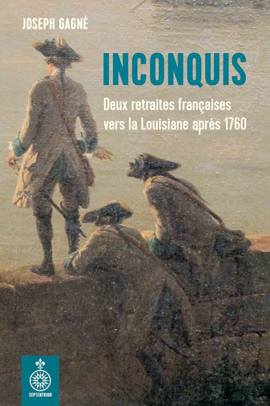 Inconquis Deux retraites françaises vers la Louisiane après 1760
