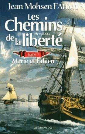 Les Chemins De La Liberté Tome 1 - Marie Et Fabien