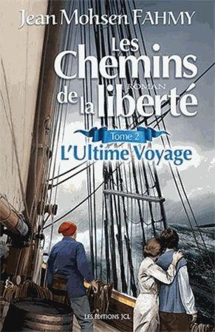 Les Chemins De La Liberté Tome 2 - L'ultime Voyage