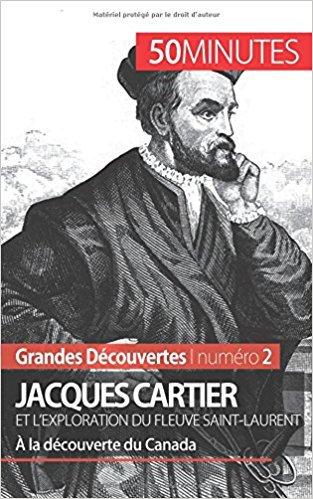 Jacques Cartier et l'exploration du fleuve Saint-Laurent: À la découverte du Canada