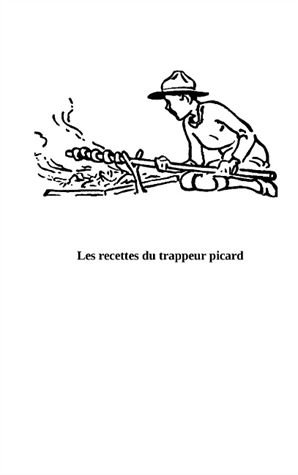 Le Trappeur Picard - Les Recettes Oubliées