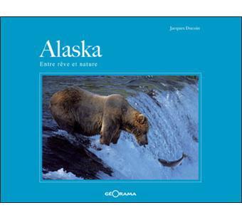Alaska Entre rêve et nature