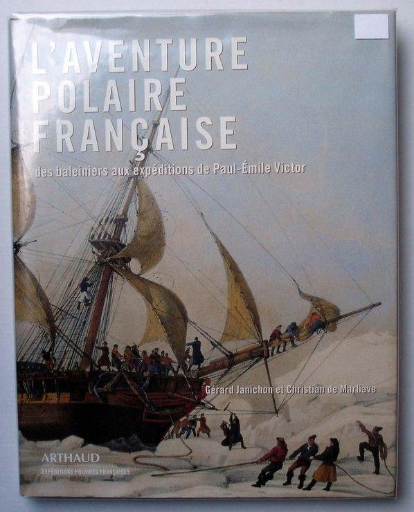L'aventure Polaire Française - Des Baleiniers Aux Expéditions De Paul-Emile Victor