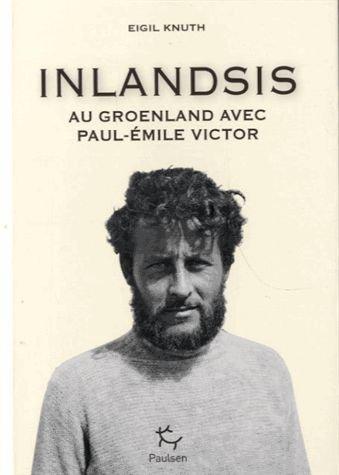 Inlandsis - Au Groenland Avec Paul-Emile Victor