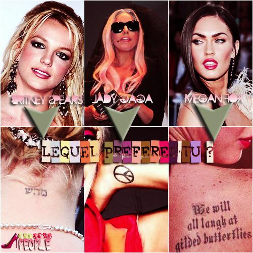 . Quel tatouage préfères-tu ?   Moi c'est celui de Lady GaGa :)