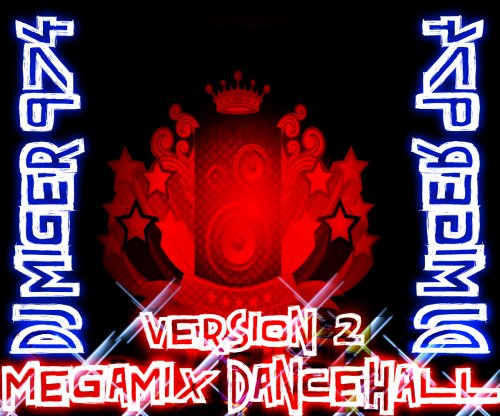 DEEJAY_MIGER_974_MEGAMIXxXx_DANCEHALL_MODE_GAZAAAAA_VERSION_2_ ( 2013 ) (2013)
