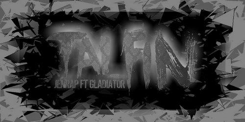 TALFIN (ft Gladiator) HQ  (2012)