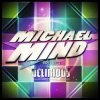 Michael Mind - Delirious