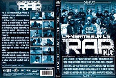 """DVD ~ """" La Vérité sur le Rap Indé """" ~ En Attendant La Partie 2... Prévue pour la rentrée 2011 !!! Le DVD Partie 1 est en vente partout en France au prix de 12¤ (Fnacs, Virgins, Puces de Clignancourt ou par correspondance en contactant Sinox) !!!"""