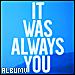 Illustration de 'It Was Always You'