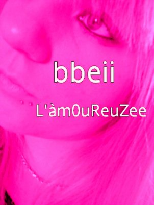 Bbeii L'amOuReuZee
