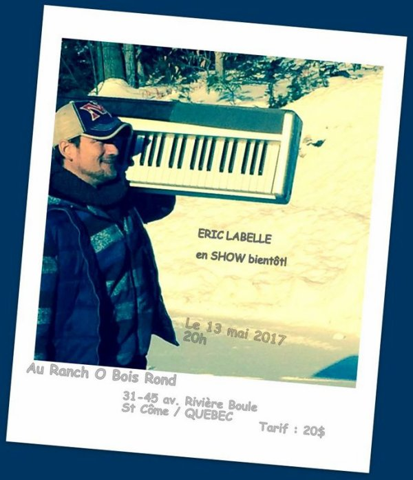 ERIC LABELLE en SHOW bientôt!