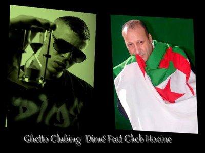 "Dimé Feat Cheb Hocine "" Ghetto Clubing"" (2011)"