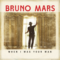 When I was you Man- Quand j'étais ton homme ( Bruno Mars)
