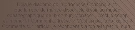 La robe et le diadème de Charlène au musée océanographique de Monaco