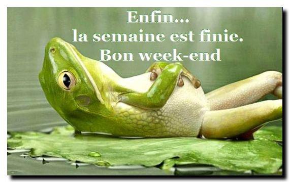VIVE LE WEEK END.......