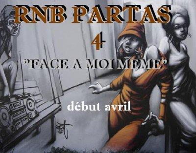 """RNB PARTAS 4 """"face a moi meme"""" -"""