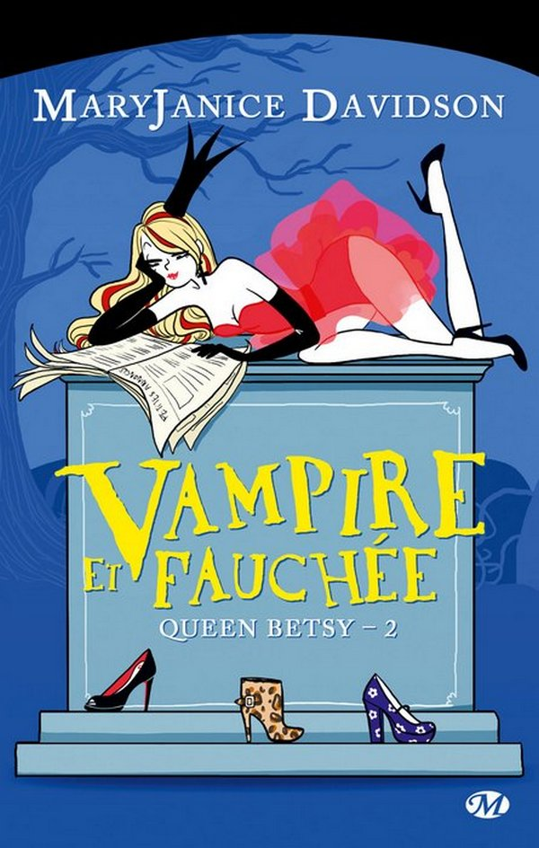 SAGA QUEEN BETSY Tome 2 : Vampire et Fauchée