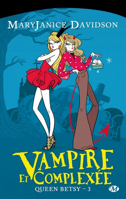 SAGA QUEEN BETSY Tome 3 : Vampire et Complexée