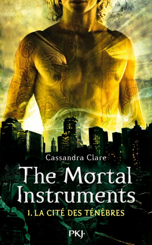 SAGA THE MORTAL INSTRUMENTS Tome 1 : La cité des ténèbres