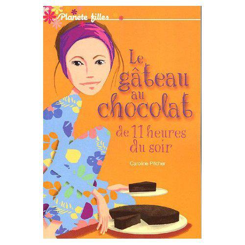 Le gateau au chocolat de 11 heures du soir  de Caroline Pitcher