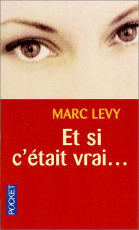 Et si c'était vrai  de Marc Lévy