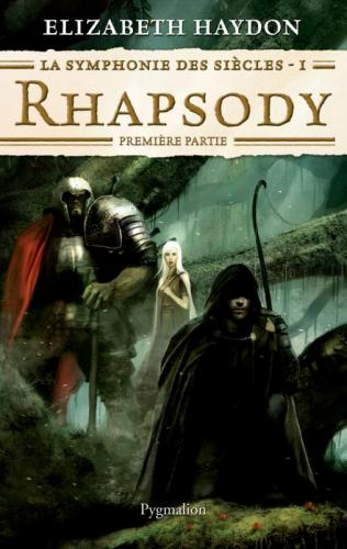 La symphonie des siècles 1 Rhapsody partie 1   de Elizabeth Haydon