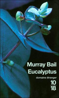 l'eucalyptus  de Murray Bail