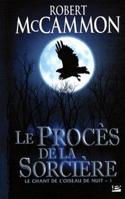 Le procès de la sorcière- Le chant de l'oiseau de nuit   de Robert McCammon