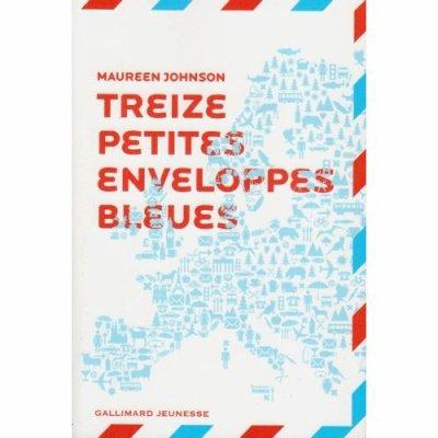 Treize petites enveloppes bleues    de Maureen Johnson