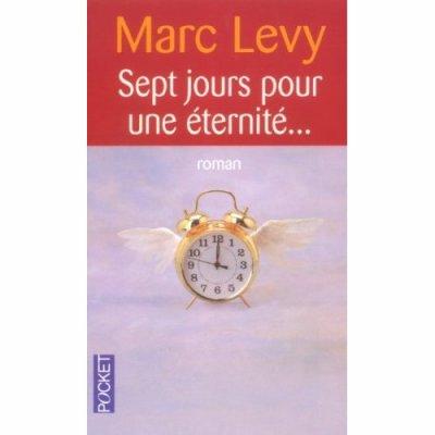 Sept jours pour une éternité   de Marc Lévy