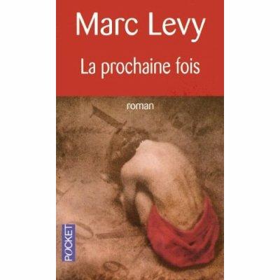 La prochaine fois    de Marc Lévy