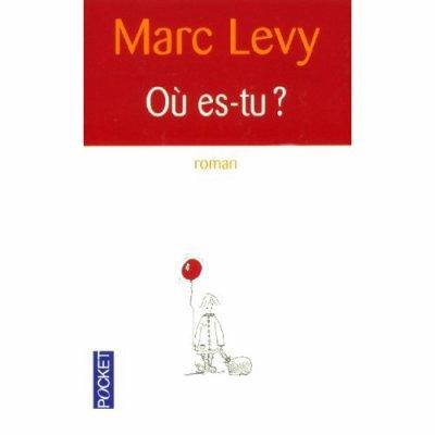 Où est-tu    de Marc Lévy