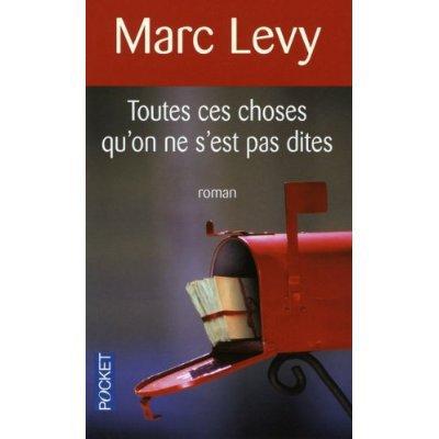Toutes ces choses qu'on ne s'est pas dites de Marc Lévy
