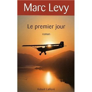 Le premier jour de Marc Lévy