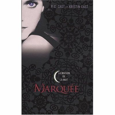 Marquée : la maison de la nuit tome 1 de P.C Cast et Kristin Cast
